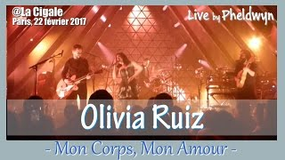 Olivia Ruiz - Mon Corps, Mon Amour - live@La Cigale (Paris), 22 fév. 2017