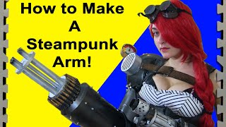 How to Make a Steampunk Arm (DIY)