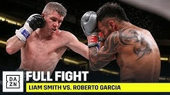 FULL FIGHT | Liam Smith vs. Roberto Garcia