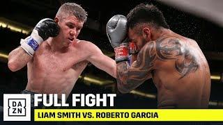 FULL FIGHT   Liam Smith vs. Roberto Garcia