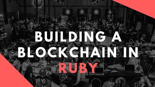 How to build a blockchain in Ruby! - ForkedBlock Livestream #blockchain