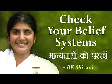 Check Your Belief Systems: 18a: BK Shivani (English Subtitles)