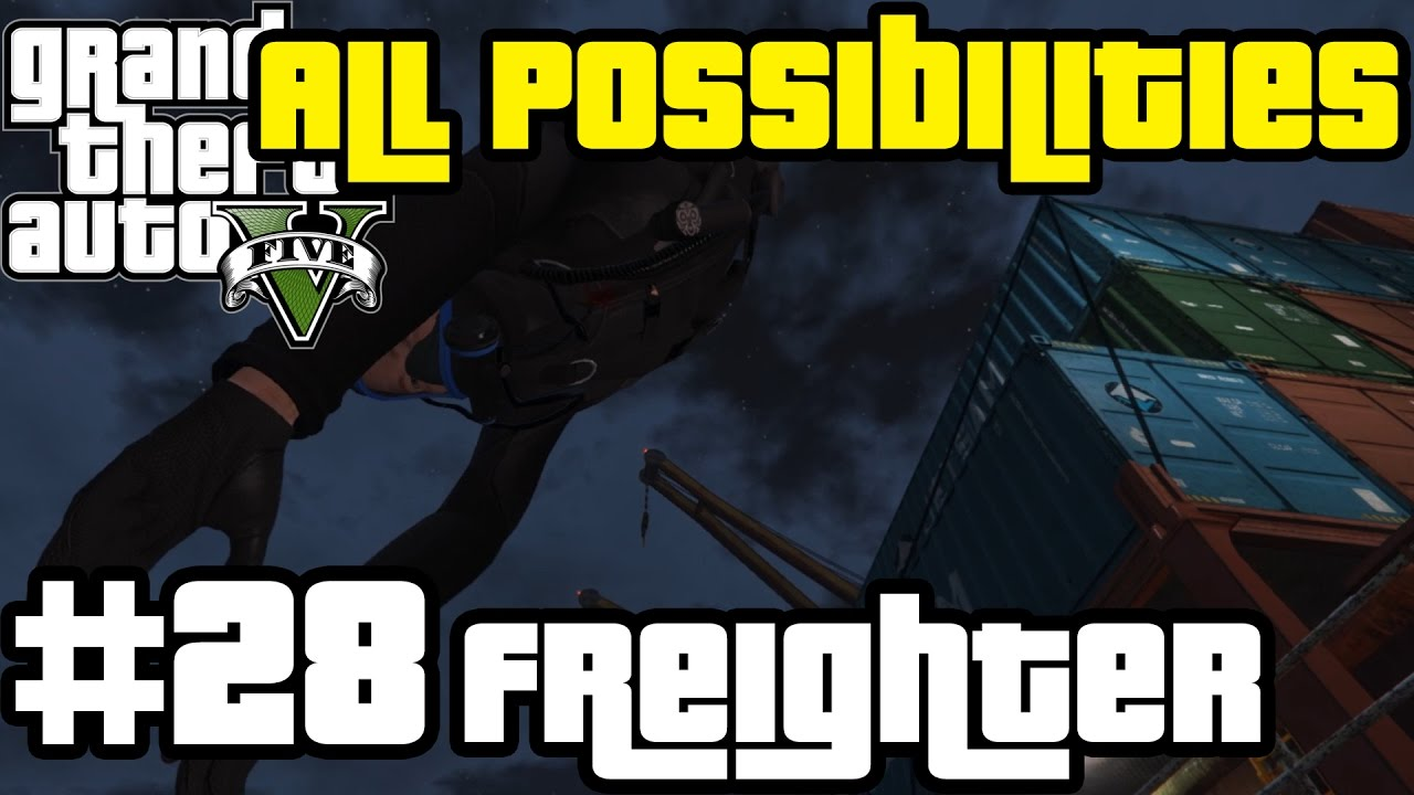 GTA V - The Merryweather Heist [Freighter] (All Possibilities)