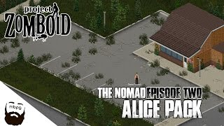 PROJECT ZOMBOID NOMAD - Ep.2 - Alice Pack