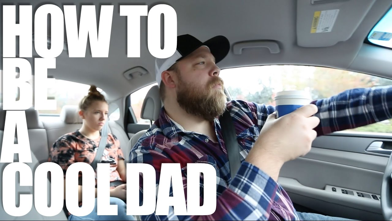 How To Be A Cool Dad  YouTube