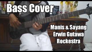 Bass Cover || Manis & Sayang - Erwin Gutawa ft. Andy /Rif