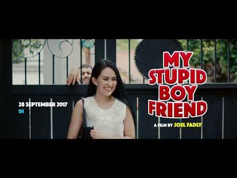 My Stupid BoyFriend Final Trailer [In Cinemas 28 September 2017]