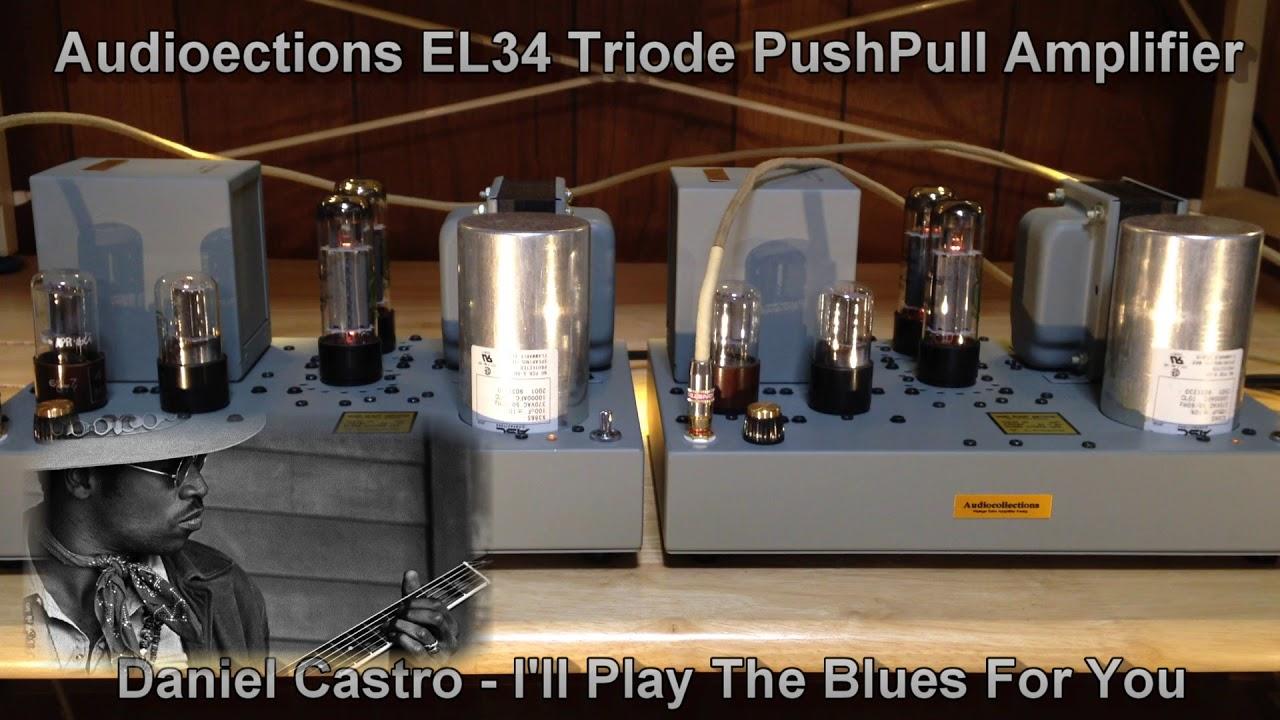 EL34 Triode PushPull Amplifier / Daniel Castro - I'll Play The Blues For You