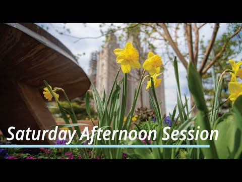 Saturday Afternoon Session | April 2021 General Conference