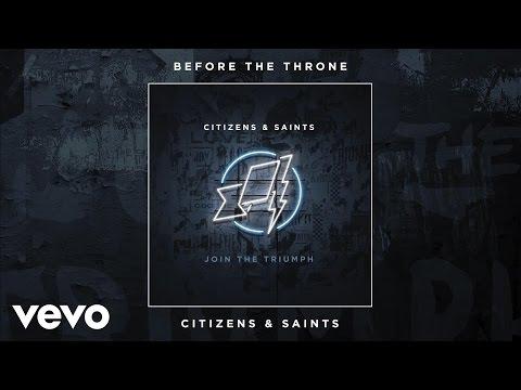 Citizens & Saints - Before The Throne (Audio)