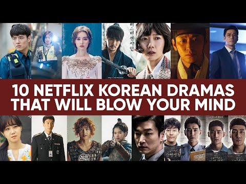 10 NETFLIX KOREAN DRAMAS THAT WILL BLOW YOUR MIND! [Feb 2020]