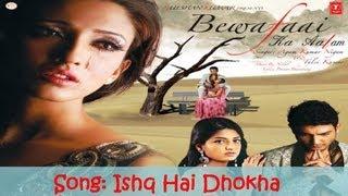 Ishq Hai Dhokha Full Song (Bewafaai Ka Aalam) - Agam Kumar Nigam Sad Songs