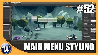 Styling our Main Menu - #52 Unreal Engine 4 Beginner Tutorial Series