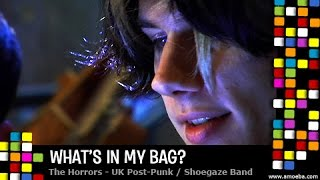 The Horrors - What's In My Bag?