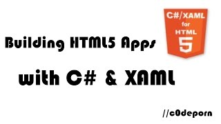 Building HTML5 Apps with C# & XAML