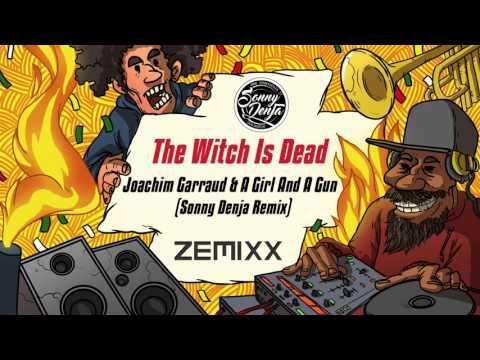 Joachim Garraud & A Girl And A Gun - The Witch Is Dead (Sonny Denja Remix)