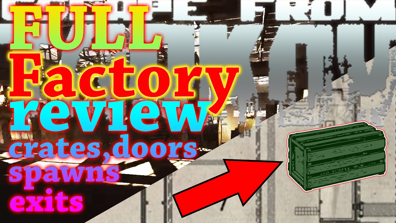FULL REVIEW ON MAP - Factory - Escape from Tarkov (guide for the whole map  shown on map)