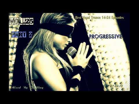Fallling - Best Vocal Trance   14 - 24 Episodes   Vol. 25 Part 2   Beautiful Progressive