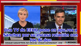 Una TV de EEUU pone en apu.ros a Sánchez por su escasa relación con Joe Bi.den