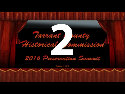 TCHC 2016 Preservation Summit - Part 2 - WWI in North Texas, Tarrant County