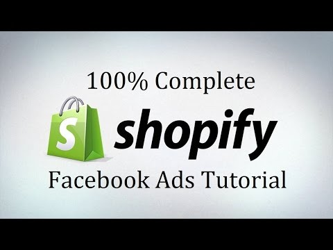 Complete Shopify Training - Facebook Ads Tutorial For Facebook Marketing