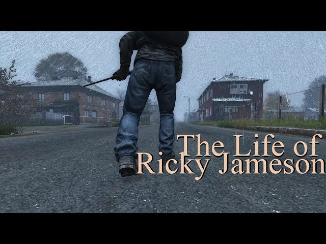 The Life of Ricky Jameson - DayZ