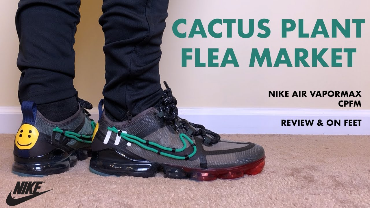 intervalo Comandante escena  Nike Air Vapormax Cactus Plant Flea Market CPFM Review and On Feet - YouTube