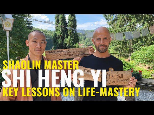 SHI HENG YI (SHAOLIN MASTER): KEY LESSONS ON SELF-MASTERY AND LIFE-MASTERY