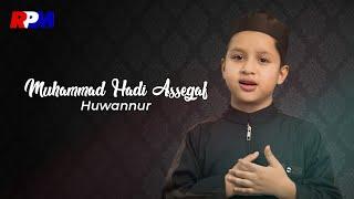 Muhammad Hadi Assegaf - Huwannur (Official Music Video)