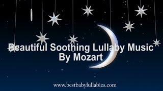 Lullaby Mozart for Babies Brain Development Lullaby Sleep Music for Babies Go To Sleep Mozart Effect