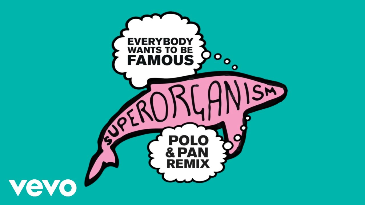 Superorganism - Everybody Wants To Be Famous (Polo & Pan Remix) (Official Audio)