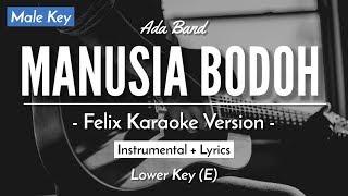 Manusia Bodoh (Male Key) - Ada Band (Felix Version   Acoustic Karaoke)