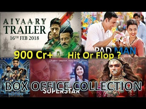 Box Office Collection Of Aiyaary, Padman, Padmaavat, Black Panther, Secret Superstar 2018
