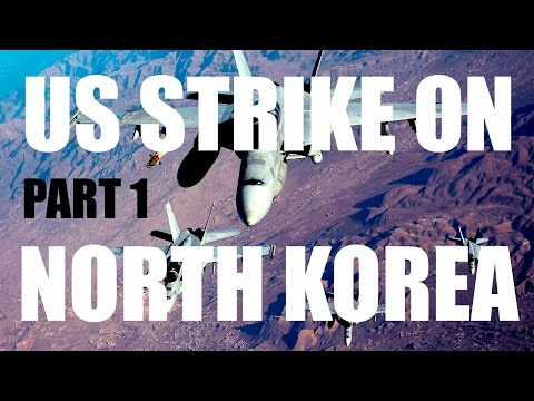 US vs North Korea - How would it play out? Part 1