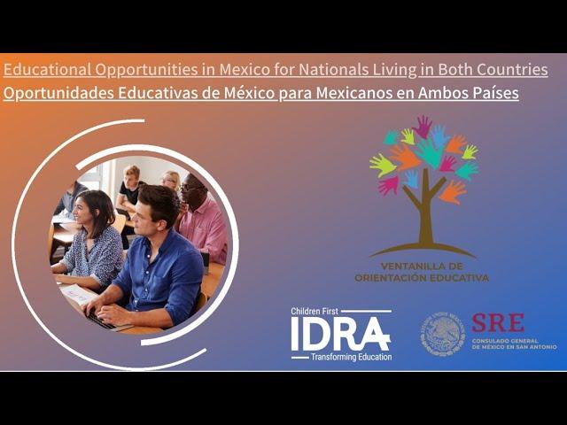 Oportunidades Educativas de México para Mexicanos en Ambos Países- IDRA Ver seminario web