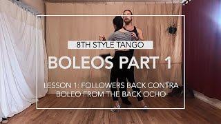 Boleos Part 1, Lesson 1: Followers Back Contra Boleo From the Back Ocho