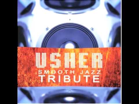 Usher - You Make Me Wanna (Smooth Jazz Tribute)