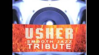 Usher - You Make Me Wanna (Smooth Jazz Tribute)