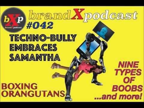 Techobully Embraces Samantha The Love Doll | Brand X Podcast 042