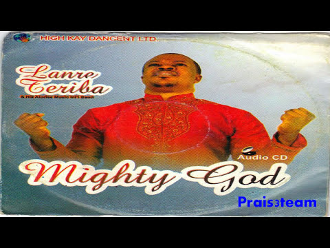 Lanre Teriba - Mighty God