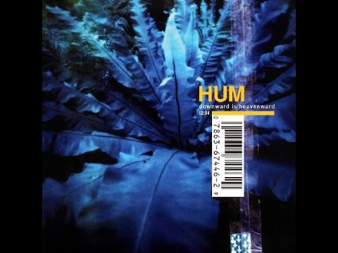 Hum - Downward Is Heavenward (Full Album)