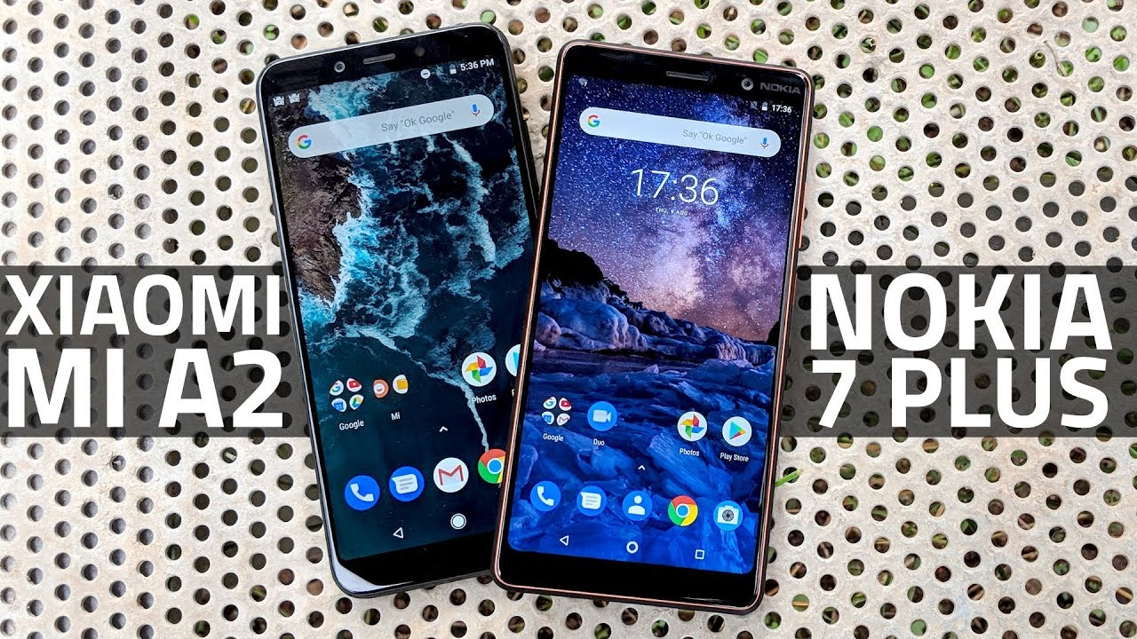 Xiaomi Mi A2 vs Nokia 7 Plus: Which One Offers the Best Bang for