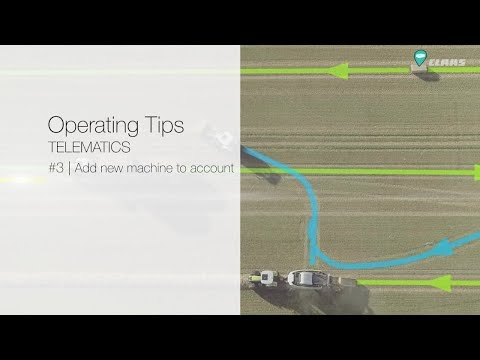 CLAAS Operating Tips TELEMATICS #3 | Add new machine to account