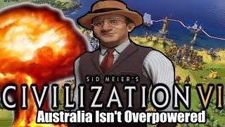Civilization VI Australia Isn t Overpowered