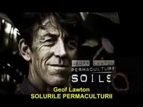 Geoff Lawton - Solurile Permaculturii