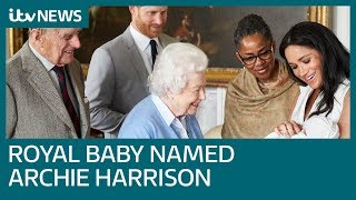 Prince Harry and Meghan name baby son Archie Harrison Mountbatten-Windsor | ITV News