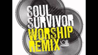 Not Ashamed - Soul Survivor Worship Remix