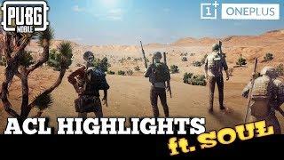 ACL Season 3 Highlights (Erangel Miramar) #1 Team SouL PUBG Mobile OnePlus