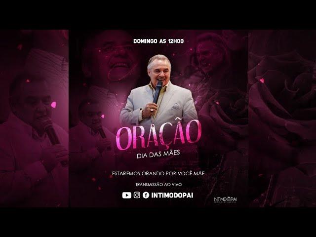 Oração para todas as MÃES - Ap. Denardi - Live 10/05