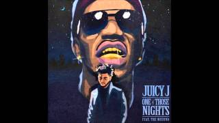 Juicy J ft The Weeknd - One Of Those Nights